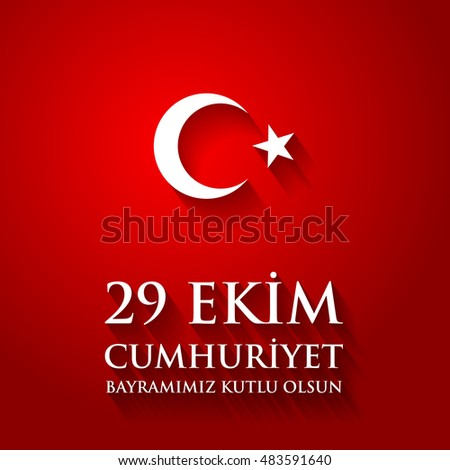 29 Ekim Cumhuriyet Bayraminiz kutlu olsun. Translation: 29 october Happy Republic Day Turkey. Greeting card design elements.