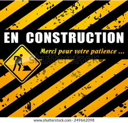 """en construction"" is the french translation for under construction"