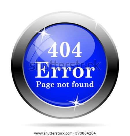 404 error icon. Internet button on white background. EPS10 vector