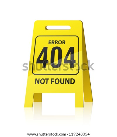 "404 error illustration. Yellow ""wet floor"" style sign. EPS10 vector. - stock vector"