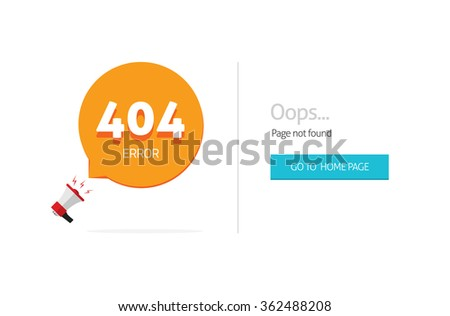 404 error page vector template with oops page not found text, go to home page blue button and bullhorn with bubble speech. Modern flat illustration design isolated on white background - stock vector