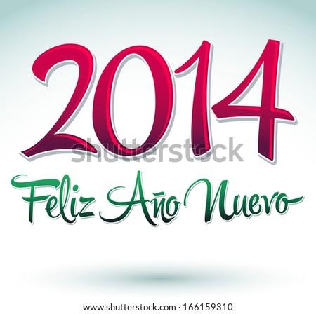 2014 Feliz Ano nuevo - 2014 happy new year spanish text vector lettering - stock vector