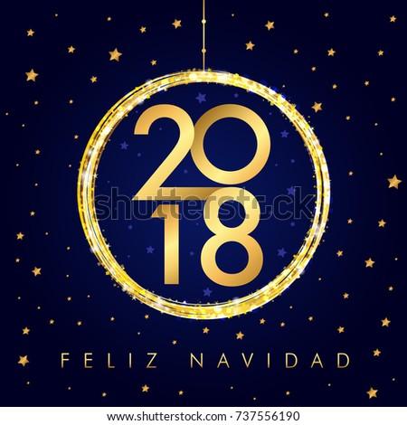 2018 feliz navidad happy new year stock photo photo vector 2018 feliz navidad happy new year golden ball card spanish merry christmas feliz navidad greeting m4hsunfo Choice Image