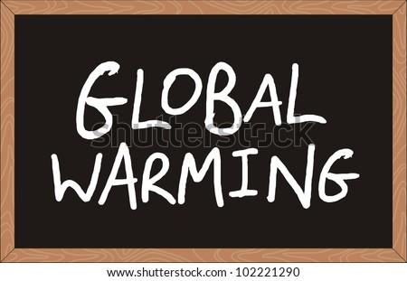 """""""global warming"""" word written on chalkboard - stock vector"""