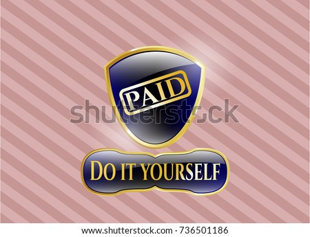 Gold shiny badge paid icon do stock vector 736501186 shutterstock gold shiny badge with paid icon and do it yourself text inside solutioingenieria Image collections