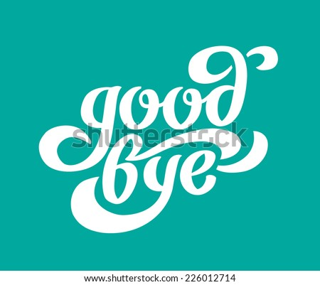 """Good bye"" calligraphic lettering - stock vector"