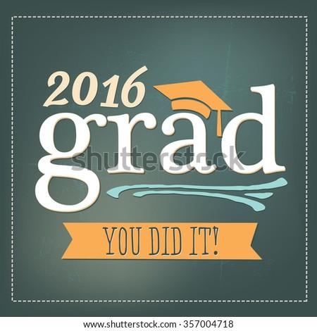 2016 Grad - You Did It!   College / High School Graduation Vector - stock vector