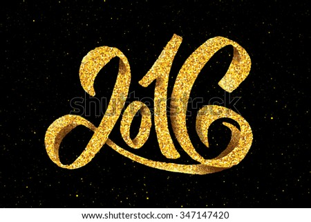 2016 hand lettering text with golden foil texture isolated on black background. Typographic greeting card design vector template for Happy New Year - stock vector