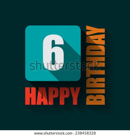 6 Happy Birthday background or card. Flat design.