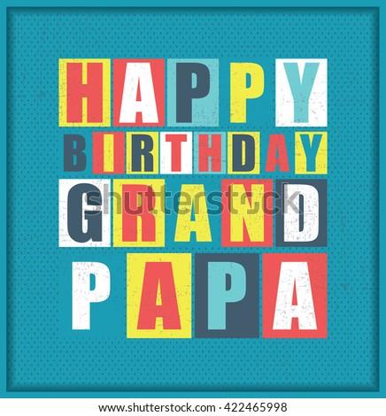 Happy birthday Grand Papa. Vector illustration - stock vector