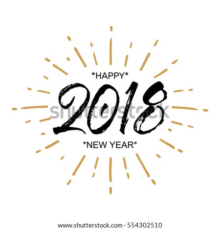 2018 Happy New Year. Beautiful greeting card calligraphy black text word gold fireworks. Hand drawn invitation T-shirt print design. Handwritten modern brush lettering white background isolated vector