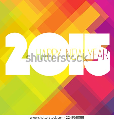 2015 Happy New Year Colorful Design Vector - stock vector