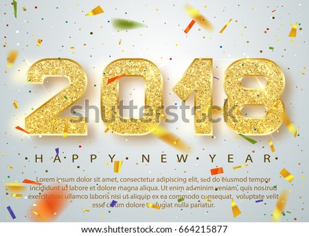 2018 Happy new year. Gold Numbers Design of greeting card of Falling Shiny Multicolored confetti. Gold Shining Pattern. Happy New Year Banner with 2018 Numbers on Bright Background. Vector 10 EPS