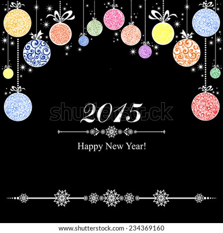2015 Happy New Year greeting card. Christmas card. Celebration background with  Christmas balls and place for your text. Vector Illustration  - stock vector