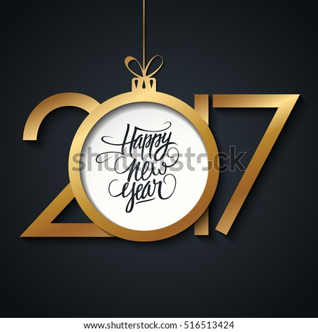 2017 Happy New Year greeting card with handwritten text design and golden christmas ball. Hand drawn lettering. Vector illustration.