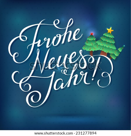"""Happy New Year "" inscription in German language. Calligraphic inscription on a bright blue festive background. Greeting card with christmas tree - stock vector"