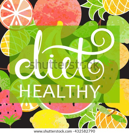 """Healthy diet"" inscription on background  of fruits.  All elements are editable (under clipping Mask ). Vector illustration. - stock vector"