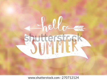 """Hello Summer"" typographic design on a blurred floral background. EPS 10 file, gradient mesh used. - stock vector"