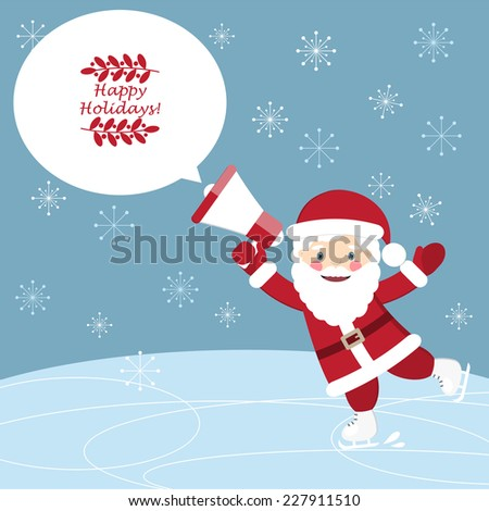 ���¡hristmas postcard with Funny Santa Claus skating and holding a megaphone. Vector illustration