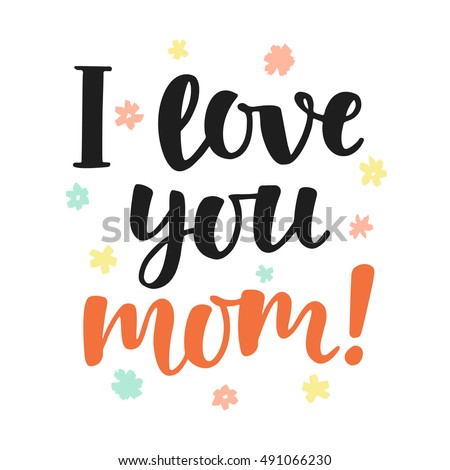 I Love You Quote Amazing I Love You Mom Stock Images Royaltyfree Images & Vectors