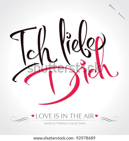 'ich liebe dich' hand lettering - handmade calligraphy; scalable and editable vector illustration (eps8); - stock vector