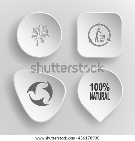 """4 images: abstract plant, bin, recycle symbol, label """"100% natural"""". Ecology set. White concave buttons on gray background. Vector icons. - stock vector"""