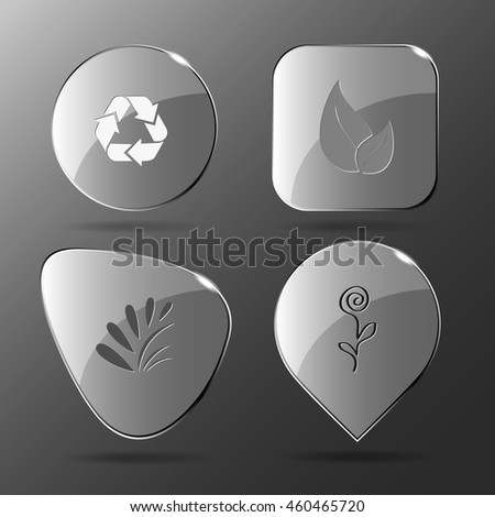 4 images: recycle symbol, leaf, plant, flower. Nature set. Glass buttons. Vector illustration icon.