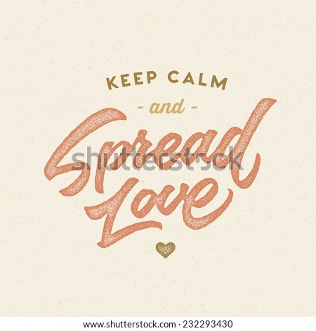 'Keep calm and Spread love' vintage motivational hand drawn brush script lettering for t shirt apparel, print, poster, valentine card design, typographic composition, vector - stock vector