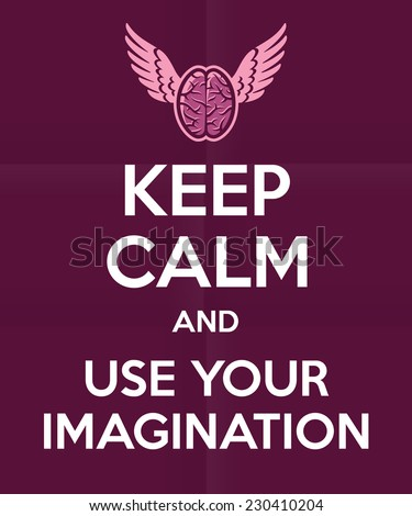'Keep calm and use your imagination' quote royal british motivational poster design, brain with wings icon - stock vector