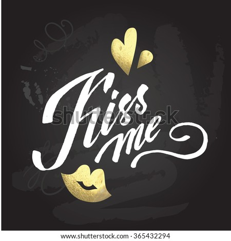 'kiss me' hand lettering - hand made calligraphy about love with heart. scalable and editable vector illustration on chalkbond. - stock vector
