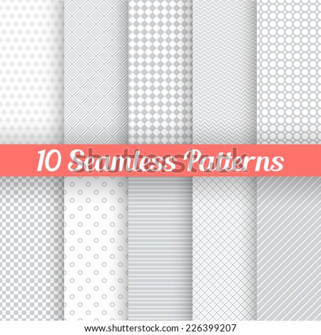 10 Light grey seamless patterns for universal background. Vector illustration for web design. Grey and white colors. Endless texture can be used for wallpaper, pattern fill, web page background.