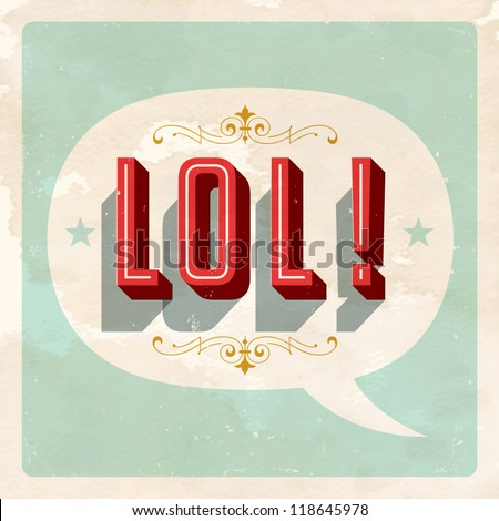 """LOL!"" popular expression - Laughing Out Loud - Vector EPS10. Grunge effects can be easily removed for a brand new, clean sign. - stock vector"