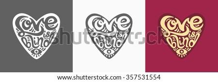 'Love is blind' vintage hand lettering with heart  for t-shirt apparel, print, poster, card design etc. Vector Illustration. Set of heart shape logos. - stock vector