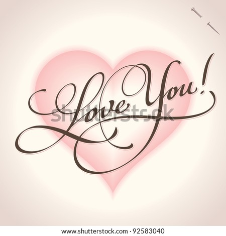 'love you' hand lettering - handmade calligraphy; scalable and editable vector illustration;
