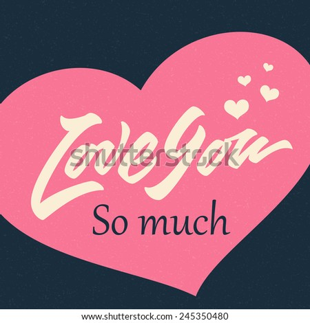 'Love You So much' hand drawn brush script lettering typographic composition valentine's day greeting card design, print, poster, vector illustration - stock vector
