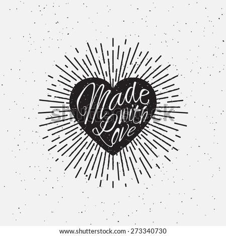 'Made with Love' vintage grunge hand lettering with heart and rays for t-shirt apparel, print, poster, card design etc. Vector Illustration. - stock vector