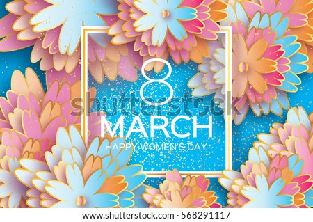 8 March. Happy Mother's Day. Colorful Paper cut Floral Greeting card. Origami flower holiday background. Square Frame, space for text. Happy Women's Day. Trendy Design Template. Vector illustration