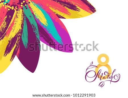 8 March International Women's Day greeting card template with colorful flower and lettering. Vector illustration