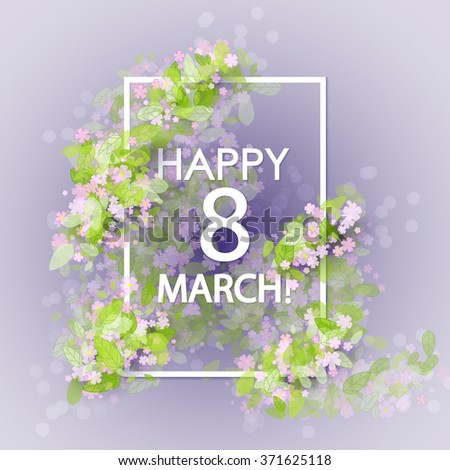 8 march women day vintage background with pink flowers and green leaves. Hand drawn lettering. Spring season, spring wallpaper, spring time, spring design, spring text,spring lettering - stock vector