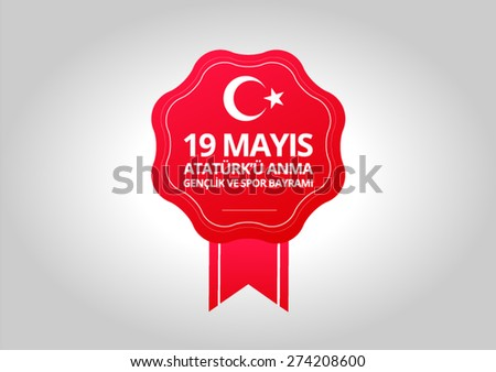 19 May, Turkish Commemoration of Ataturk, Youth and Sports Day  - stock vector