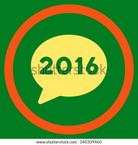 2016 Message vector icon. Style is bicolor flat circled symbol, orange and yellow colors, rounded angles, green background. - stock vector