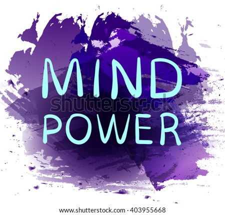 'MIND POWER' text on purple paint splash backdrop. VECTOR hand drawn letters. Cian blue words.  - stock vector