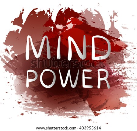 'MIND POWER' text on red paint splash backdrop. VECTOR hand drawn letters. White words.  - stock vector
