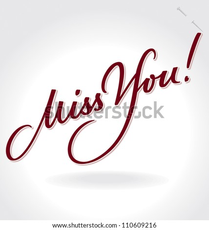 'miss you' hand lettering - handmade calligraphy, vector (eps8);