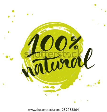 100% natural green lettering sticker with brushpen calligraphy. Eco friendly concept for stickers, banners, cards, advertisement. Vector ecology nature design. - stock vector