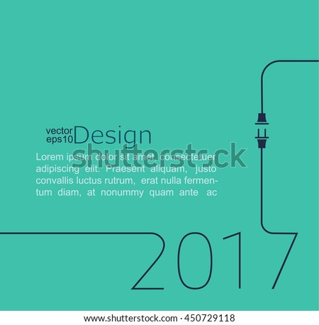 2017 - New year. Abstract line vector illustration with wire plug and socket. Concept of connection, new business, start up. Flat design. - stock vector