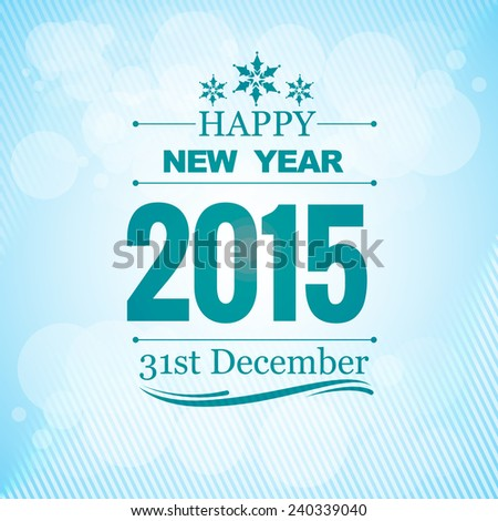 2015 new year wishes design in blue color with light transparent circles at the back - stock vector