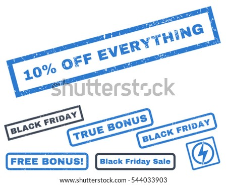 10 Percent Off Everything rubber seal stamp watermark with additional banners for Black Friday offers. Vector smooth blue signs. Text inside rectangular shape with grunge design and unclean texture.