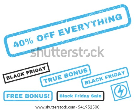 40 Percent Off Everything rubber seal stamp watermark with bonus banners for Black Friday offers. Vector blue and gray emblems. Caption inside rectangular banner with grunge design and dust texture.