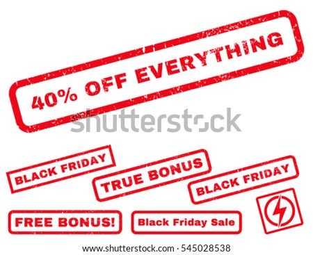 40 Percent Off Everything rubber seal stamp watermark with bonus design elements for Black Friday sales. Vector red stickers. Caption inside rectangular banner with grunge design and dirty texture.
